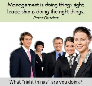 What are you doing that will be effective for your management and leadership?